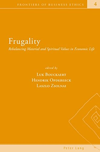 9783039111312: Frugality: Rebalancing Material and Spiritual Values in Economic Life (Frontiers of Business Ethics)