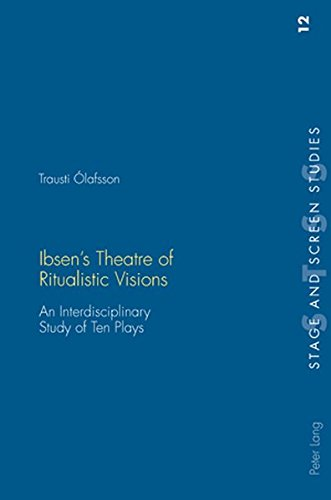 9783039111343: Ibsen's Theatre of Ritualistic Visions: An Interdisciplinary Study of Ten Plays (Stage and Screen Studies)