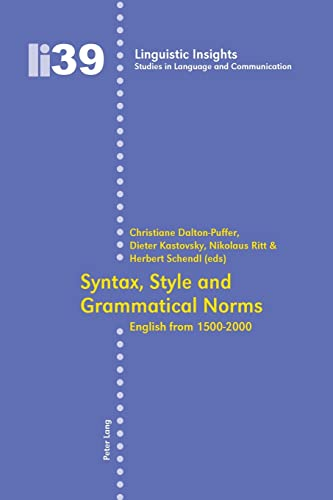 9783039111817: Syntax, Style and Grammatical Norms: English from 1500-2000 (Linguistic Insights)