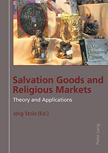 Salvation Goods and Religious Markets: J�rg Stolz