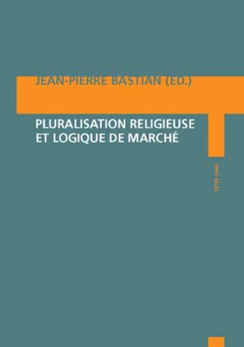 Pluralisation religieuse et logique de marché: Jean-Pierre Bastian