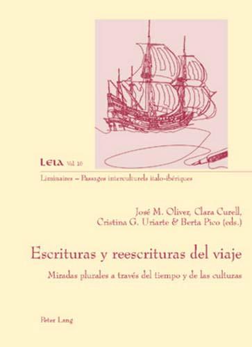 9783039112661: Escrituras y reescrituras del viaje: Miradas plurales a través del tiempo y de las culturas (Liminaires – Passages interculturels) (Spanish Edition)