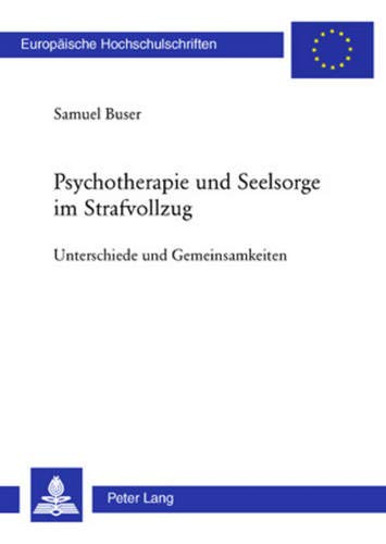9783039112685: Psychotherapie und Seelsorge im Strafvollzug. Unterschiede und Gemeinsamkeiten