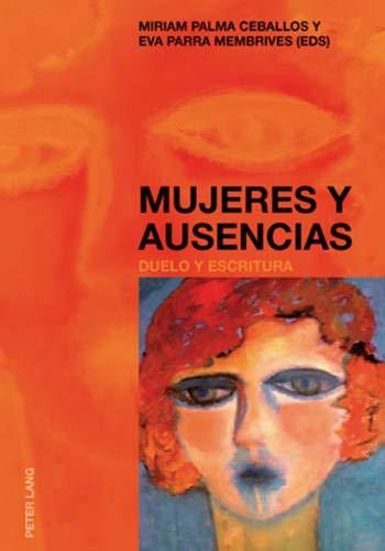 9783039112869: Mujeres y ausencias: Duelo y escritura (Spanish Edition)