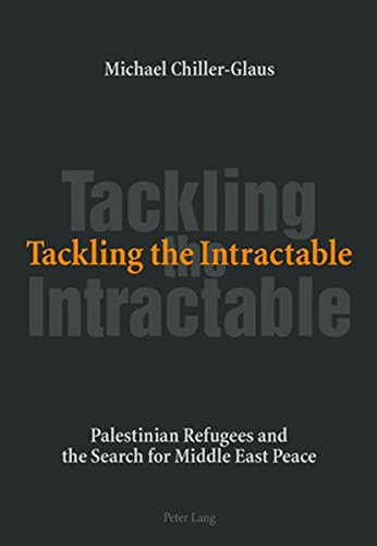 9783039112982: Tackling the Intractable: Palestinian Refugees and the Search for Middle East Peace
