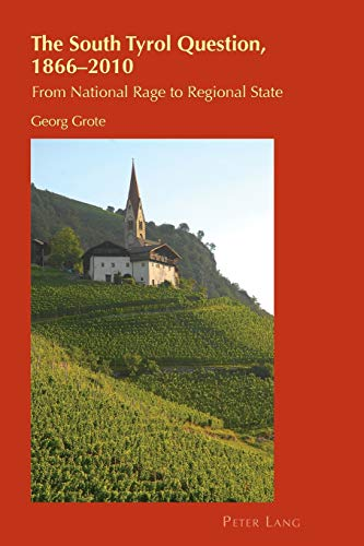9783039113361: The South Tyrol Question, 1866–2010: From National Rage to Regional State (Cultural Identity Studies)