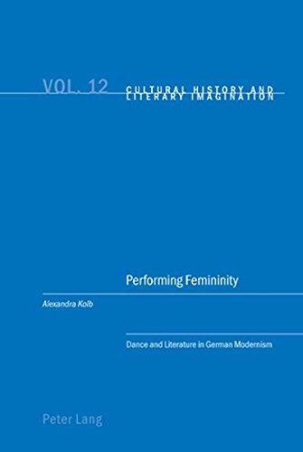 Performing Femininity: Dance and Literature in German: Alexandra Kolb