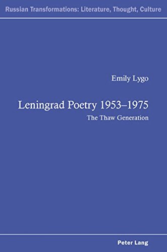 Leningrad Poetry 1953-1975: The Thaw Generation (Russian Transformations: Literature, Culture and ...