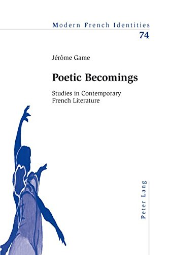 9783039114016: Poetic Becomings: Studies in Contemporary French Literature (Modern French Identities)