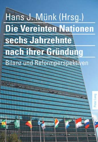 9783039114894: Die Vereinten Nationen sechs Jahrzehnte nach ihrer Gründung: Bilanz und Reformperspektiven (German Edition)
