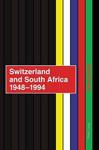 9783039114986: Switzerland and South Africa 1948-1994: Final Report of the Nfp 42+ Commissioned by the Swiss Federal Council