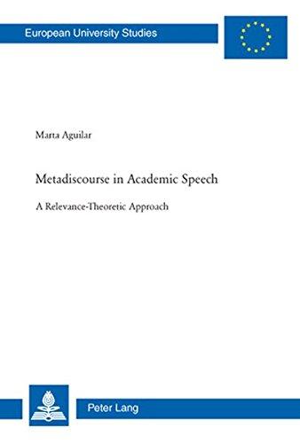 9783039115099: Metadiscourse in Academic Speech: A Relevance-Theoretic Approach (Europäische Hochschulschriften / European University Studies / Publications Universitaires Européennes)