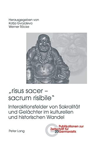risus sacer ? sacrum risibile»: Interaktionsfelder von Sakralität und Gelächter im ...