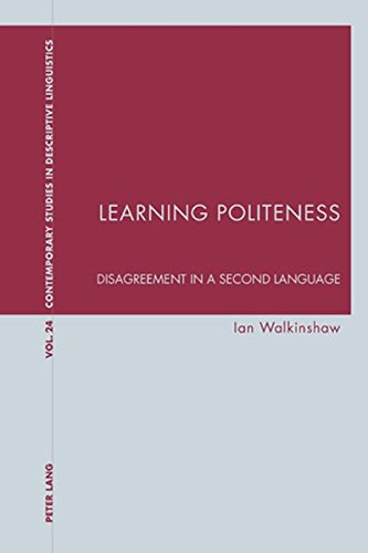 9783039115273: Learning Politeness: Disagreement in a Second Language (Contemporary Studies in Descriptive Linguistics)