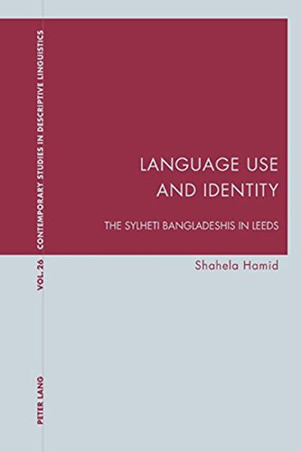 9783039115594: Language Use and Identity: The Sylheti Bangladeshis in Leeds (Contemporary Studies in Descriptive Linguistics)