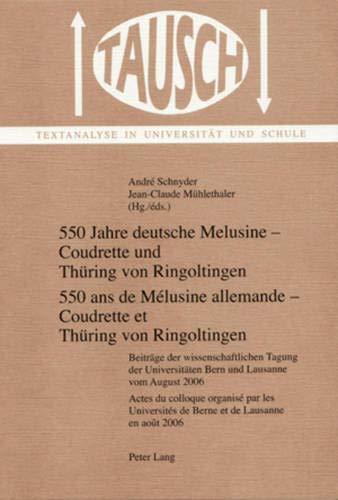 9783039115976: 550 Jahre deutsche Melusine – Coudrette und Thüring von Ringoltingen- 550 ans de Mélusine allemande – Coudrette et Thüring von Ringoltingen: Beiträge ... 2006 (Tausch) (French and German Edition)