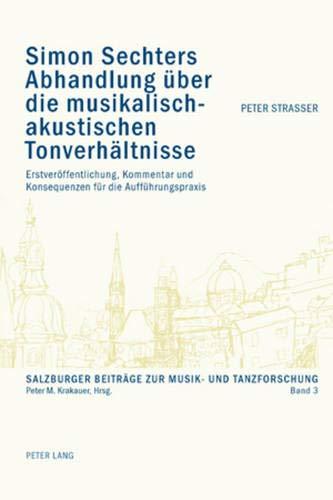 Simon Sechters Abhandlung über die musikalisch-akustischen Tonverhältnisse: Peter ...