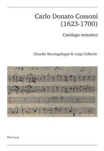 Carlo Donato Cossoni (1623-1700): Catalogo Tematico (Publikationen Der Schweizerischen ...