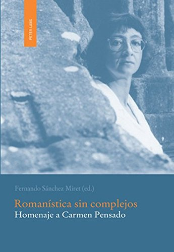 9783039116485: Romanística sin complejos: Homenaje a Carmen Pensado (English and Spanish Edition)