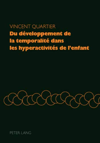 9783039117017: Du Developpement de la Temporalite Dans Les Hyperactivites de L'Enfant