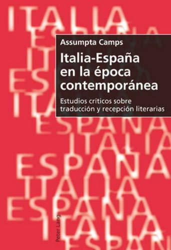 9783039117123: Italia-España en la época contemporánea: Estudios críticos sobre traducción y recepción literarias (Spanish Edition)