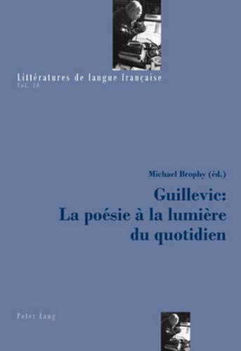 9783039117468: Guillevic: La Poesie a la Lumiere Du Quotidien