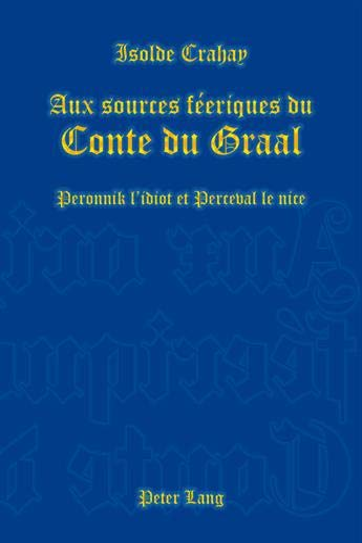 9783039117543: Aux sources f�eriques du conte du Graal : Peronnik l'idiot et Perceval le nice
