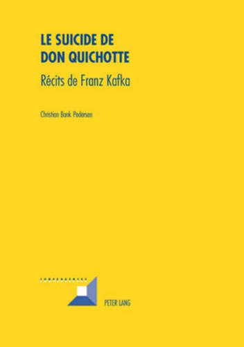 9783039117758: Le suicide de Don Quichotte: Récits de Franz Kafka (Convergences) (French Edition)