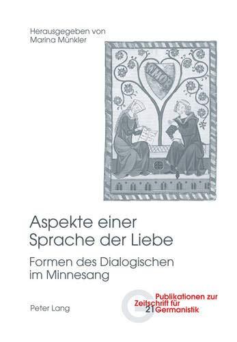 9783039117833: Aspekte Einer Sprache Der Liebe: Formen Des Dialogischen Im Minnesang (Publikationen Zur Zeitschrift Fuer Germanistik)
