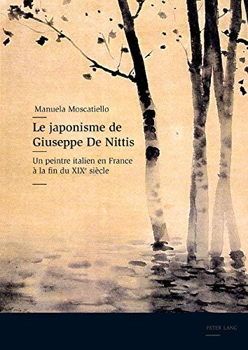 9783039117963: Le japonisme de Giuseppe De Nittis: Un peintre italien en France à la fin du XIX e siècle (French Edition)