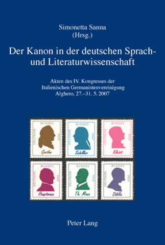 9783039118212: Der Kanon in der deutschen Sprach- und Literaturwissenschaft. Akten des IV. Kongresses der Italienischen Germanistenvereinigung, Alghero, 27.-31.5.2007