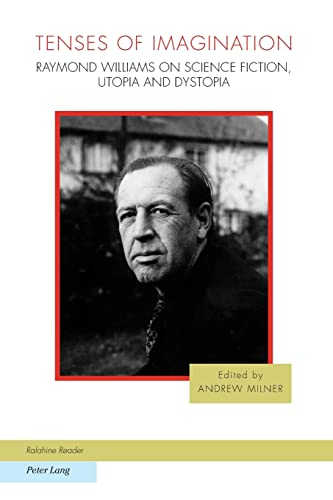 9783039118267: Tenses of Imagination: Raymond Williams on Science Fiction, Utopia and Dystopia (Ralahine Utopian Studies)