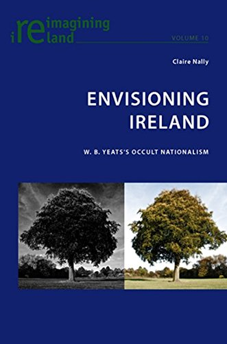 9783039118823: Envisioning Ireland: W. B. Yeats's Occult Nationalism: 10 (Reimagining Ireland)