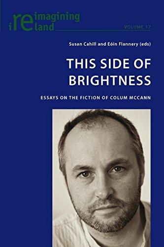 9783039119356: This Side of Brightness: Essays on the Fiction of Colum McCann (Reimagining Ireland)