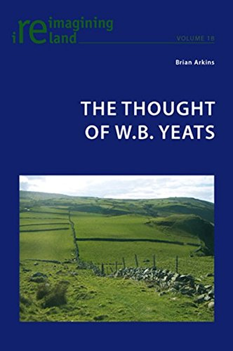 The Thought of W.B. Yeats (Reimagining Ireland 18): Arkins, Brian