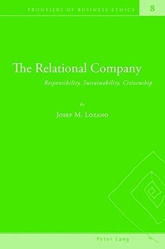 The Relational Company: Responsibility, Sustainability, Citizenship (Frontiers: Lozano, Josep M.