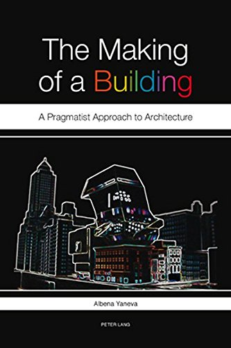 9783039119523: The Making of a Building: A Pragmatist Approach to Architecture