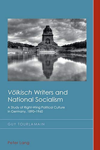 """9783039119585: """"Völkisch"""" Writers and National Socialism: A Study of Right-Wing Political Culture in Germany, 1890–1960 (Cultural History and Literary Imagination)"""