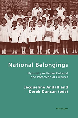 9783039119653: National Belongings: Hybridity in Italian Colonial and Postcolonial Cultures