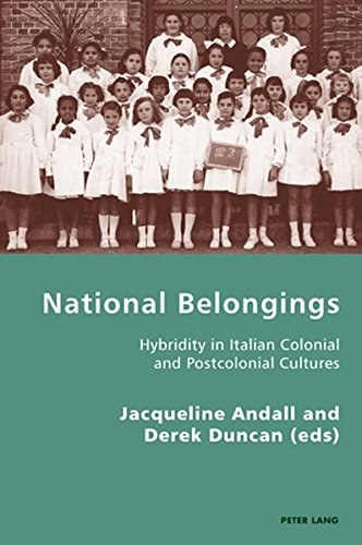 9783039119653: National Belongings: Hybridity in Italian Colonial and Postcolonial Cultures (Italian Modernities)