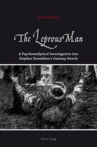 9783039119813: The Leprous Man: A Psychoanalytical Investigation into Stephen Donaldson's Fantasy Novels