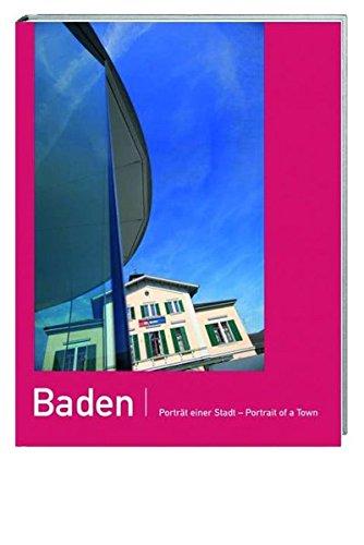 Baden: Portr?t einer Stadt - Portrait of a Town by Fahrl?nder, Hans; Meier, B.: n/a