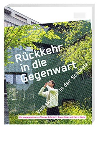 9783039190898: Rückkehr in die Gegenwart: Volkskultur in der Schweiz