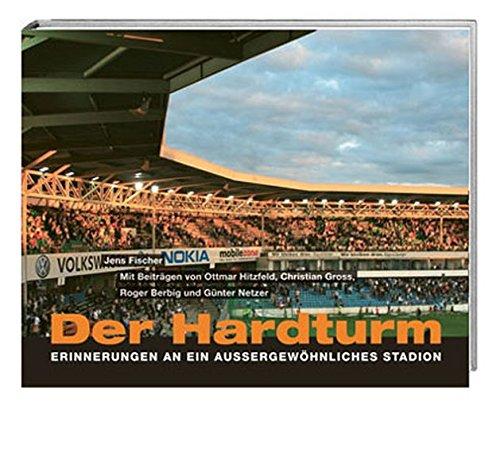 9783039191550: Der Hardturm: Erinnerungen an ein aussergewöhnliches Stadion