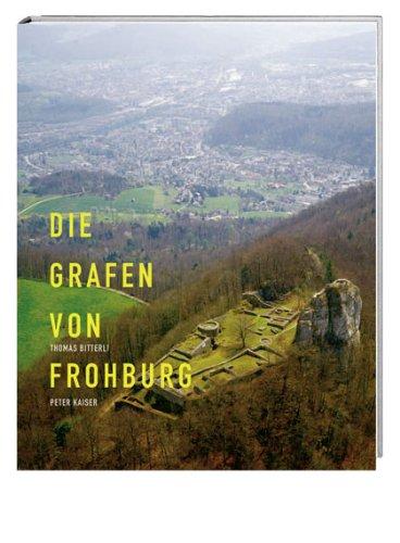 9783039191925: Die Ritter aus dem Jura: Die Grafen von Frohburg zwischen Aare und Rhein