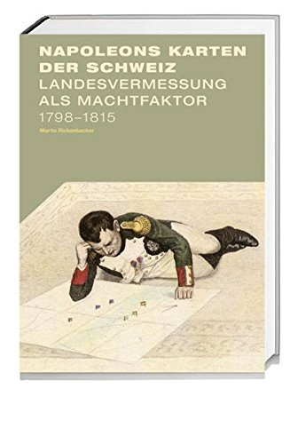 9783039191963: Napoleons Karten der Schweiz: Landesvermessung als Machtfaktor 1798-1815