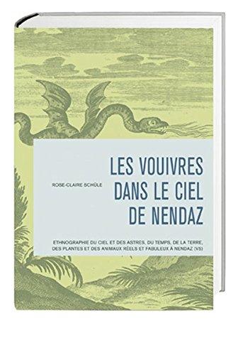 9783039192427: Les vouivres dans le ciel de Nendaz: Ethnographie du ciel et des astres, du temps, de la terre, des plantes et des animaux réels et fabuleux à Nendaz (VS)
