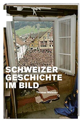 Schweizer Geschichte im Bild: Thomas Maissen