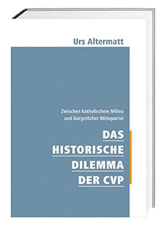 Das historische Dilemma der CVP: Urs Altermatt