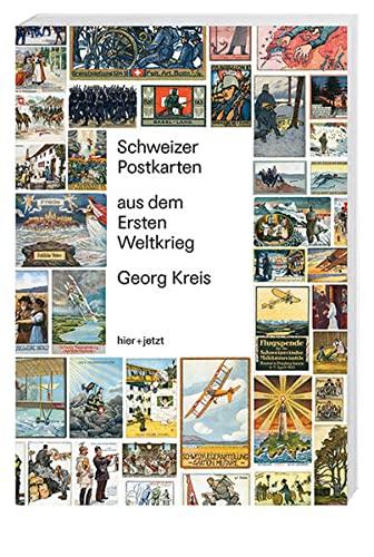 Schweizer Postkarten aus dem 1. Weltkrieg: Georg Kreis